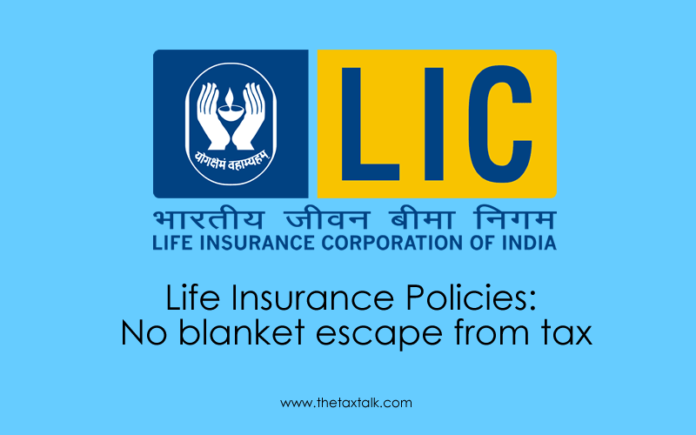 Life Insurance Policies: No blanket escape from tax