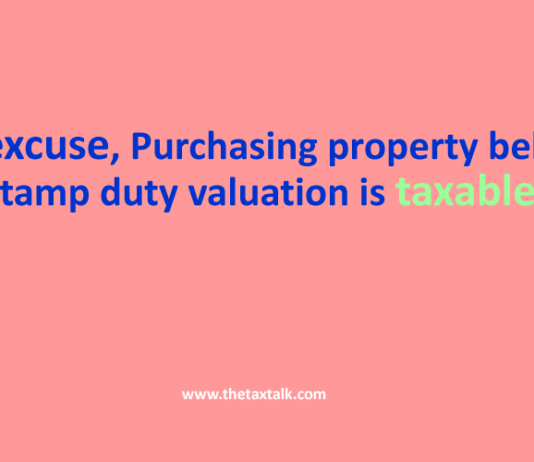 No excuse, Purchasing property below stamp duty valuation is taxable