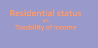 Residential status vs. Taxability of Income