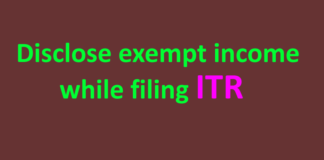 Disclose exempt income while filing ITR