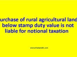 Purchase of rural agricultural land below stamp duty value is not liable for notional taxation