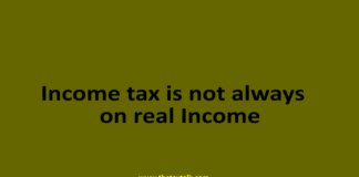 Income tax is not always on real Income