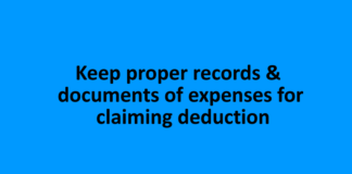 Keep proper records & documents of expenses for claiming deduction