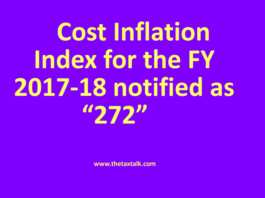 """Cost Inflation Index for the FY 2017-18 notified as """"272"""""""