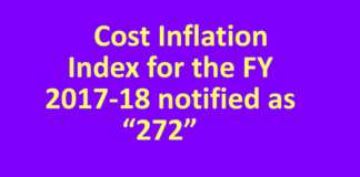 "Cost Inflation Index for the FY 2017-18 notified as ""272"""