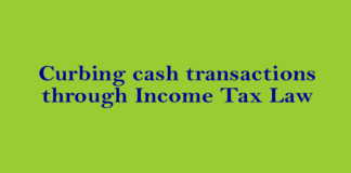 Curbing cash transactions through Income Tax Law