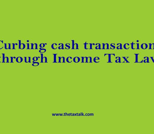 Curbing cash transactions through Income Tax Law