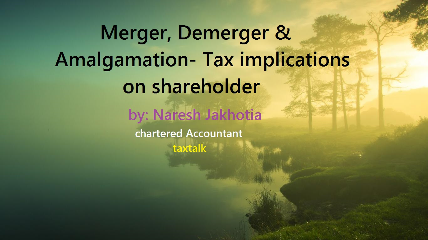 Merger, Demerger & Amalgamation- Tax implications on shareholder