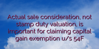 Actual sale consideration, not stamp duty valuation, is important for claiming capital gain exemption u/s 54F