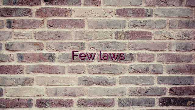Few laws