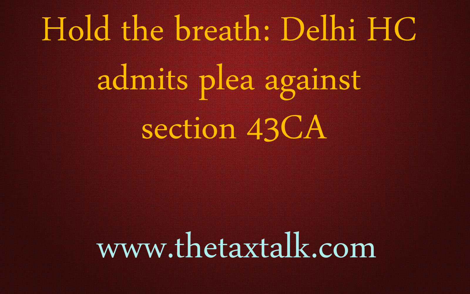 Hold the breath: Delhi HC admits plea against section 43CA