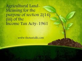 Agricultural Land- Meaning for the purpose of section 2(14)(iii) of the Income Tax Acty-1961