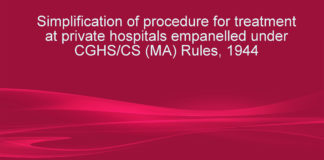 Simplification of procedure for treatment at private hospitals empanelled under CGHS/CS (MA) Rules, 1944