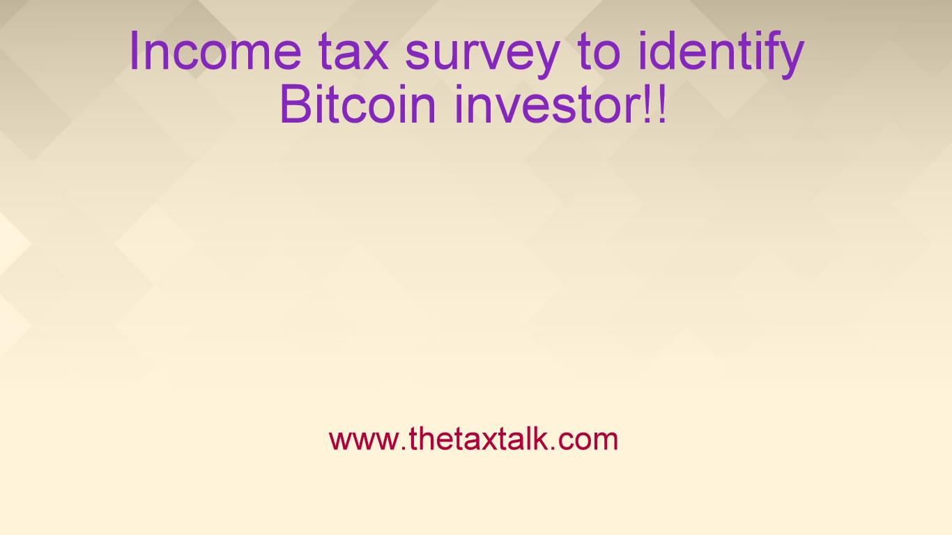 Income tax survey to identify Bitcoin investor!!