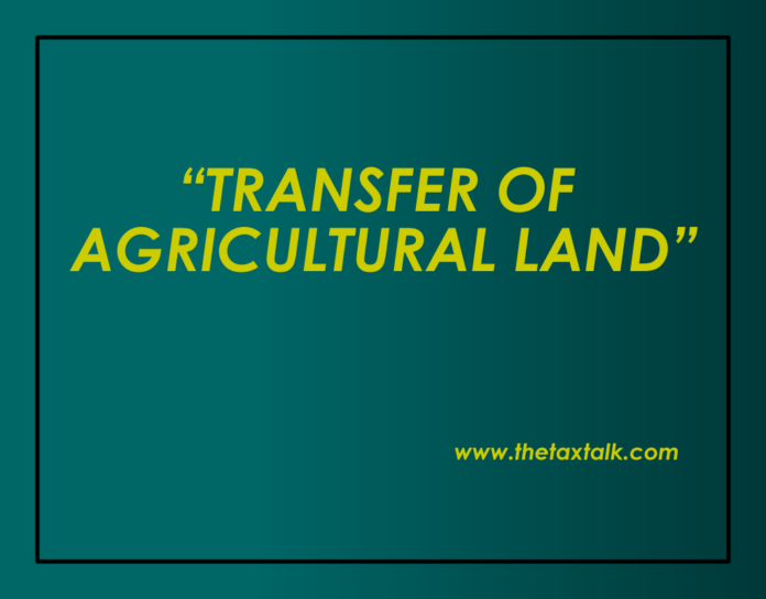TRANSFER OF AGRICULTURAL LAND