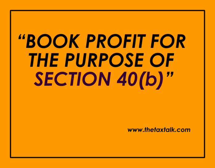 BOOK PROFIT FOR THE PURPOSE OF SECTION 40(b)