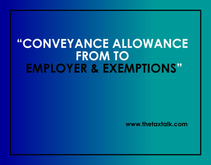 CONVEYANCE ALLOWANCE FROM TWO EMPLOYER & EXEMPTIONS