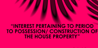 INTEREST PERTAINING TO PERIOD PRIOR TO POSSESSION/ CONSTRUCTION OF THE HOUSE PROPERTY