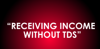 RECEIVING INCOME WITHOUT TDS