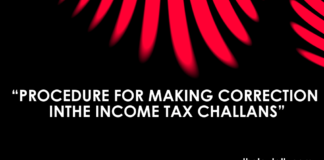 PROCEDURE FOR MAKING CORRECTION IN THE INCOME TAX CHALLANS