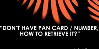 DON'T HAVE PAN CARD / NUMBER, HOW TO RETRIEVE IT?