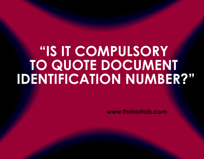 """IS IT COMPULSORY TO QUOTE DOCUMENT IDENTIFICATION NUMBER?"""""""