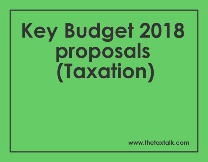 Key Budget 2018 proposals (Taxation)