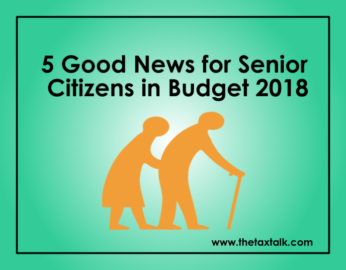 5 Good News for Senior Citizens in Budget 2018