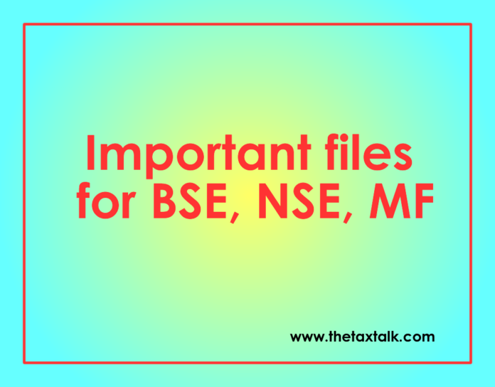 Important files for BSE, NSE, MF