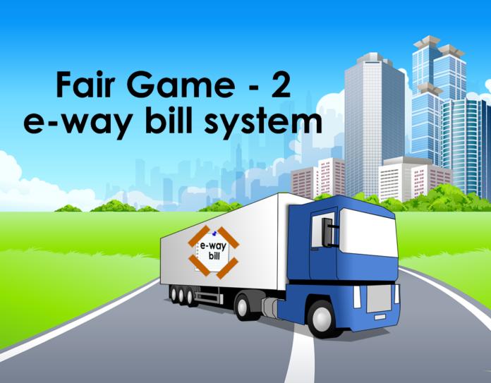 fair game 2 e way bill sys