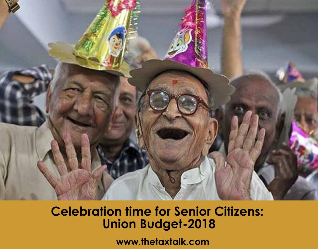 Celebration time for Senior Citizens: Union Budget-2018