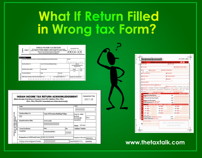 What If Return Filled in Wrong tax Form?
