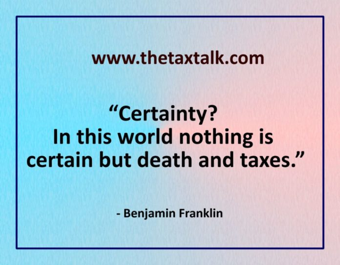 IN THIS WORLD NOTHING IS CERTAIN BUT DEATH AND TAXES