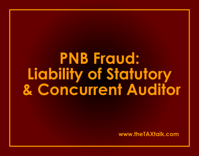 PNB Fraud: Liability of Statutory & Concurrent Auditor