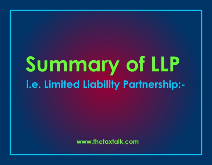Summary of LLP i.e. Limited Liability Partnership:-