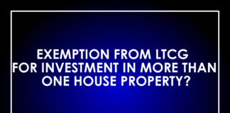 EXEMPTION FROM LTCG FOR INVESTMENT IN MORE THAN ONE HOUSE PROPERTY?