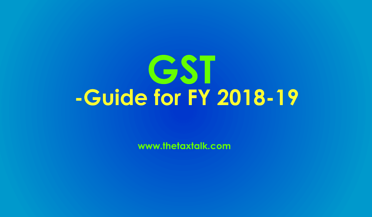 GST Guide for FY 2018-19