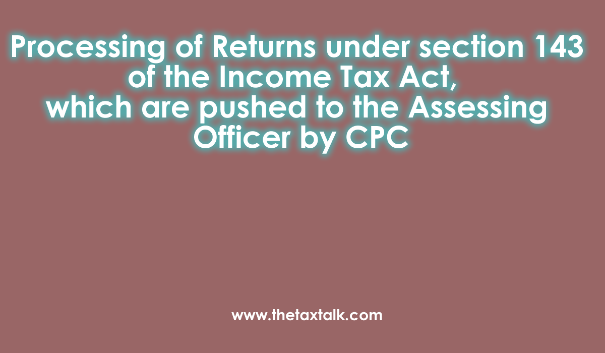 Processing of Returns under section 143