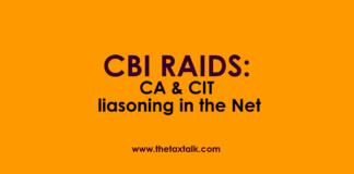 CBI RAIDS: CA & CIT liasoning in the Net