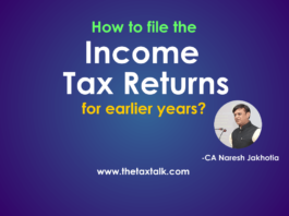 How to file the income tax returns for earlier years?