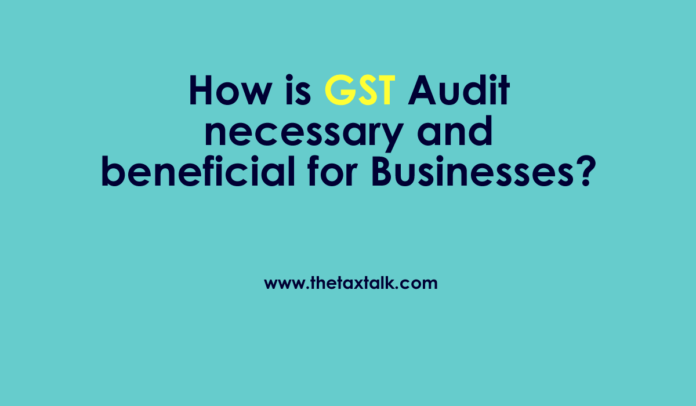 GST Audit necessary and beneficial for Businesses