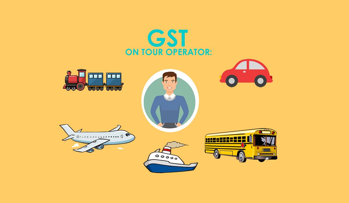 GST ON TOUR OPERATOR