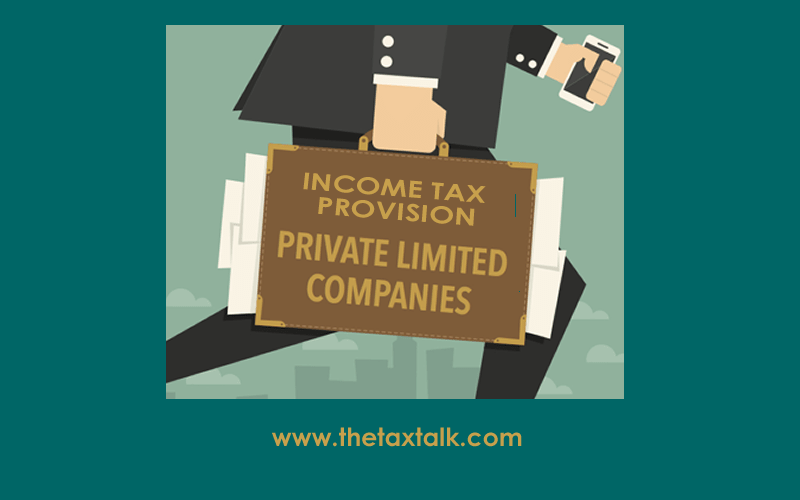 Income Tax Provision for Private Limited companies