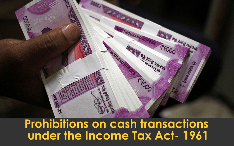 cash transactions under the Income Tax Act- 1961
