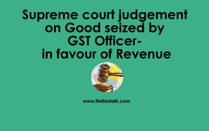 Good seized by GST Officer