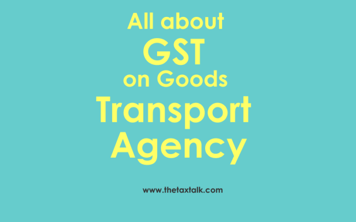 GST on Goods Transport Agency