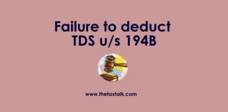 Failure to deduct TDS u/s 194B