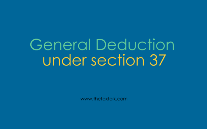 General Deduction under section 37