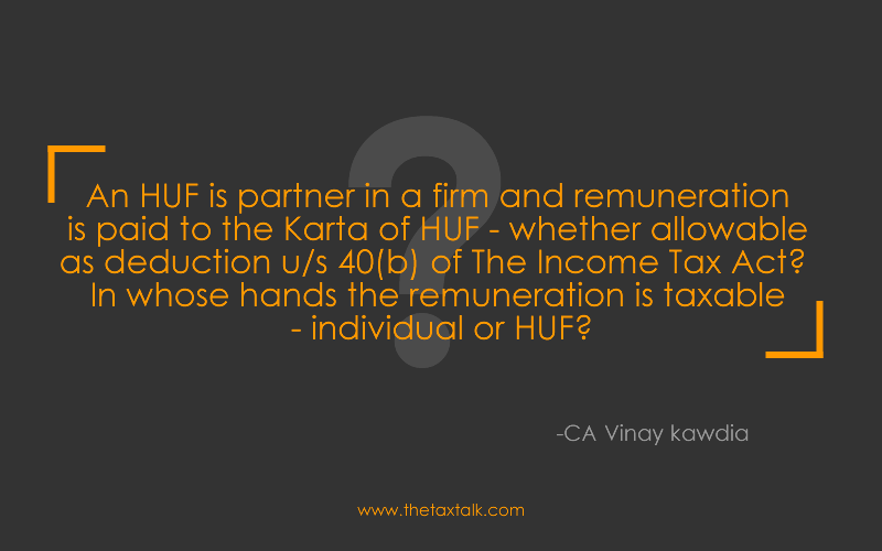 ina karta HUF is partner   An HUF is partner in a firm and remuneration is  ina karta