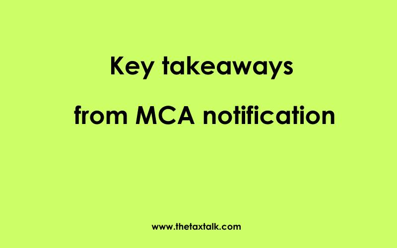 key takeaway from MCA notification